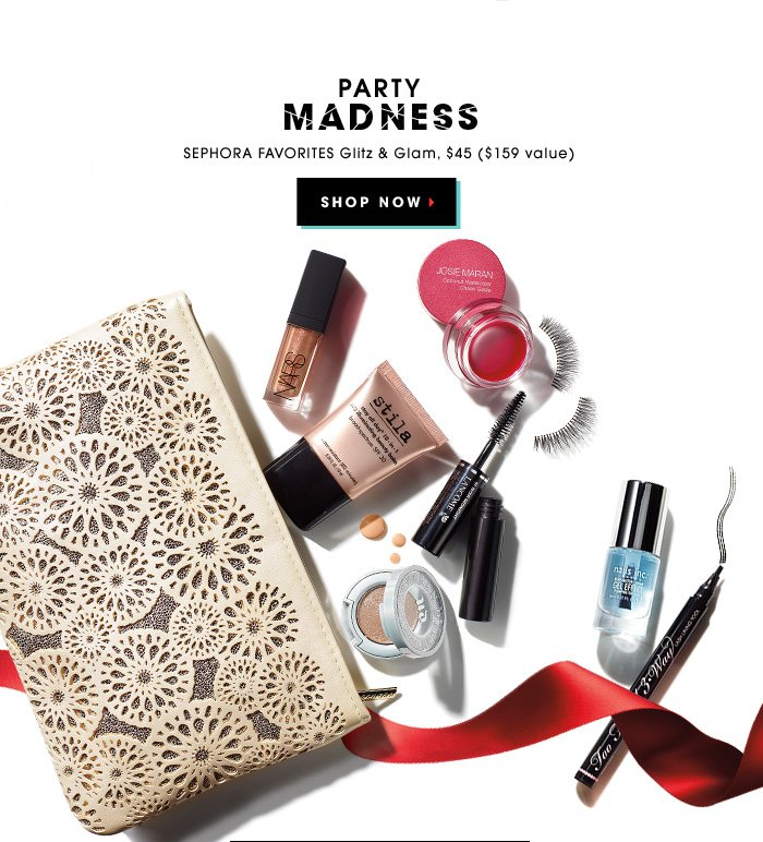 PARTY MADNESS. Sephora Favorites Glitz & Glam, $45 ($159 value). SHOP NOW