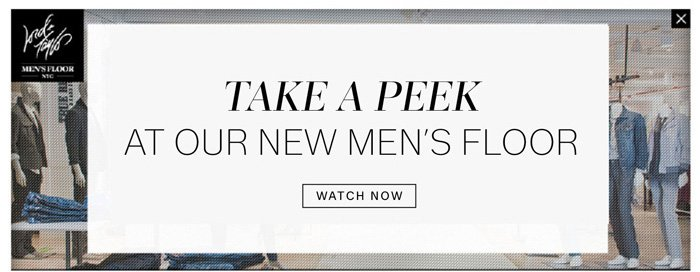 Take a peek at our new men's floor. Watch Now.