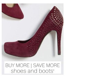 Buy More | Save More shoes and boots*