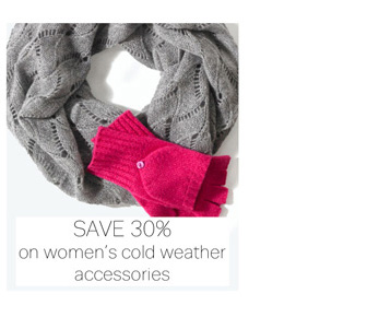 Save 30% on women's cold weather accessories