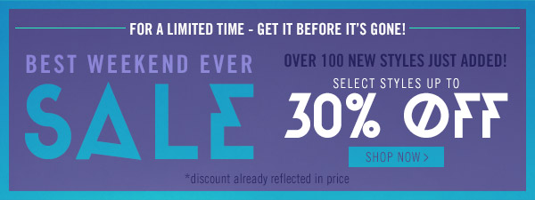 Best Weekend Ever! Shop the Sale