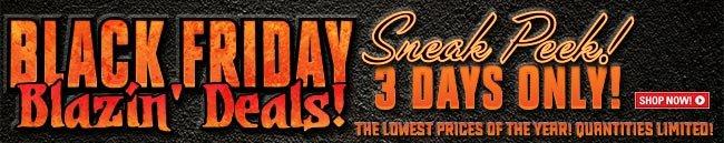 Black Friday Sneak Peek! Blazin' Deals - Three Days Only!