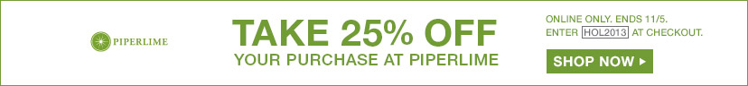 TAKE 25% OFF YOUR PURCHASE AT PIPERLIME | SHOP NOW