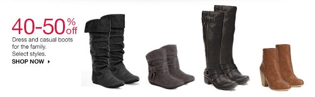 40-50% off Dress and casual boots for the family. Select styles. SHOP NOW