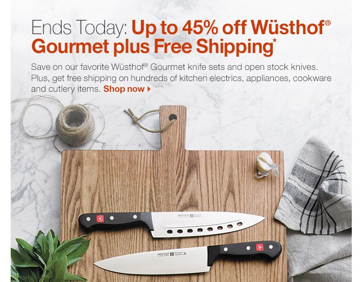 Ends Today: Up to 45% off  Wüsthof® Gourmet plus, Free Shipping*