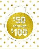 $50 through $100