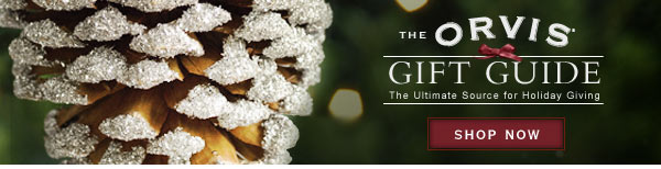 The Orvis Gift Guide - The Ultimate Source for Holiday Giving  -  Shop Now