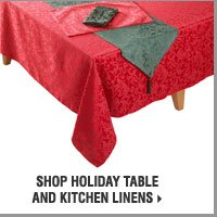 Shop Holiday Table and Kitchen Linens.