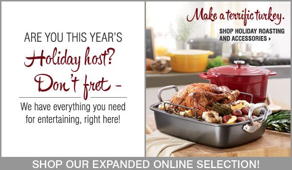 Make a terrific turkey. Shop Holiday Roasting and Accessories.