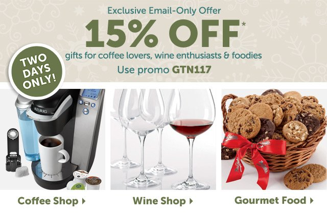 Exclusive email-only offer - Two Days only! 15% off gifts for coffee lovers, wine enthusiasts and foodies - Use promo GTN117