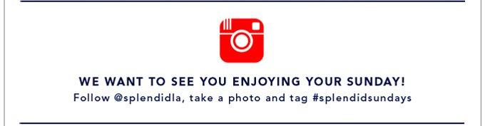 Follow Splendid on Instagram