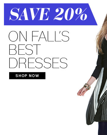 Save 20% On Fall's Best Dresses. Shop Now.