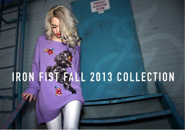 Iron Fist Fall 2013 Collection