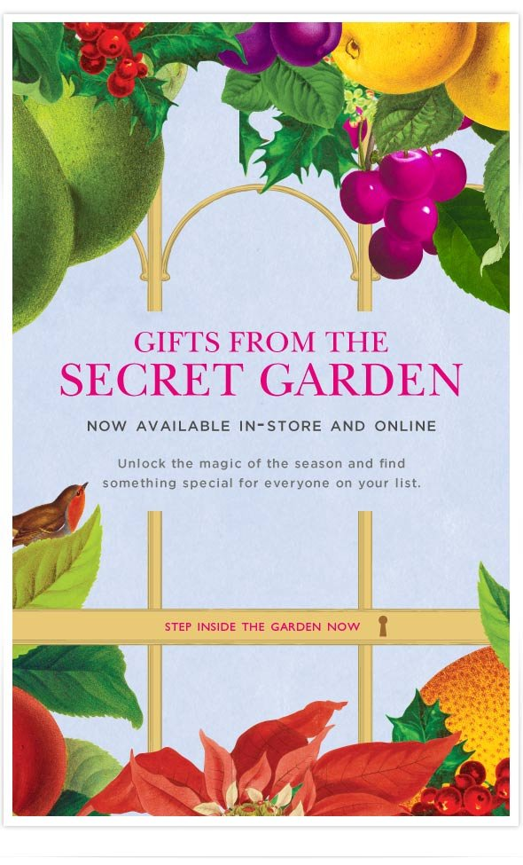 Gifts from the secret garden. Now available in-store and online.