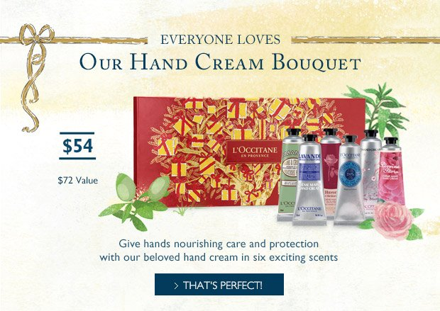 Everyone loves our hand cream bouquet. Give hands nourishing care and protection with our beloved hand cream in six excited scents. That's perfect