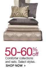 50-60% off Comforter collections and sets. Select styles. SHOP NOW