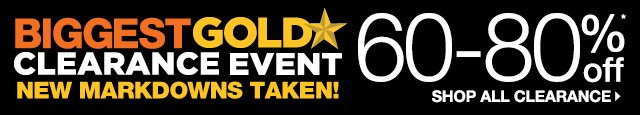 BIGGEST GOLD STAR CLEARANCE EVENT. NEW MARKDOWNS TAKEN! 60-80% OFF. SHOP ALL CLEARANCE