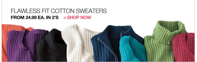 Shop Flawless Fit Cotton Sweaters from 24.99 ea. in 2's