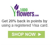 1-800-FLOWERS.COM | Get 20% back in points by using a registered Visa card. | SHOP NOW