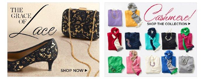 The grace of lace. shop now. Cashmere. Shop the collection.