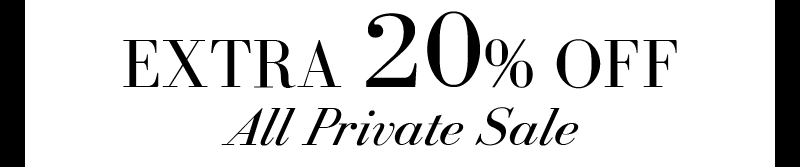 EXTRA 20% OFF All Private Sale