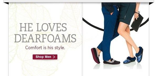 He loves Dearfoams.  Comfort is his style.  Shop Men