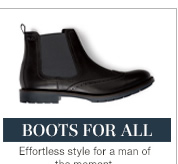 Boots for All | Effortless styles for a man of the moment.