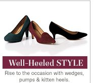 Well-Heeled Style | Rise to the occasion with wedges, pumps & kitten heels.