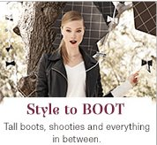 Style to Boot | Tall boots, shooties and everything in between.