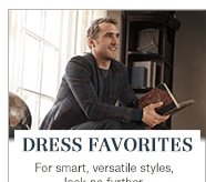 Dress Favorites | For smart, versatile styles, look no further.