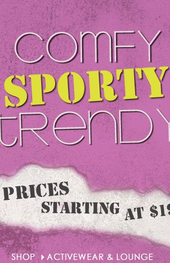 Monday is the new FUNDAY with Comfy, Sporty, Trendy Looks! Prices starting at $19, SHOP Activewear!