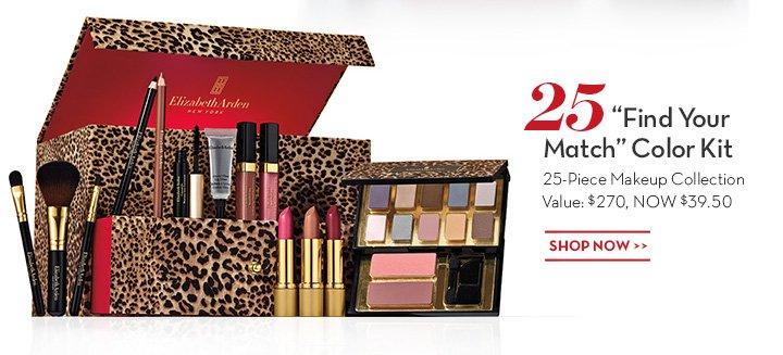 "25 ""Find Your Match"" Color Kit. 25-Piece Makeup Collection Value: $270, NOW $39.50. SHOP NOW."