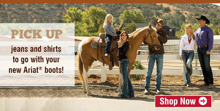 Pick Up - Jeans And Shirts To Go With Your New Ariat Boots!