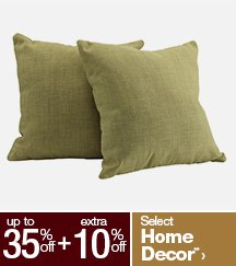 Up to 35% off + Extra 10% off Select Home Decor**