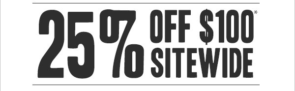 25% off $100 sitewide