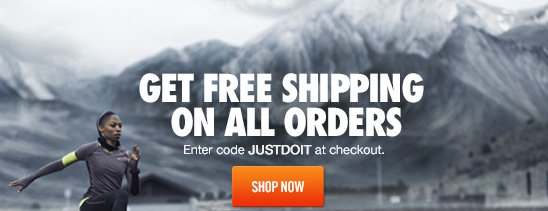 GET FREE SHIPPING ON ALL ORDERS | Enter code JUSTDOIT at checkout. | SHOP NOW