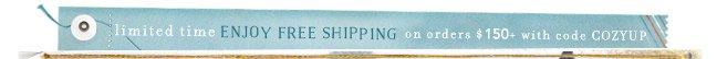 Enjoy free shipping.