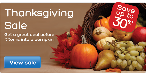 Thanksgiving Sale – save up to 30%*