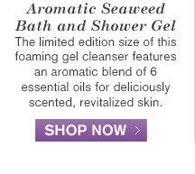 Aromatic Seaweed Bath and Shower Gel