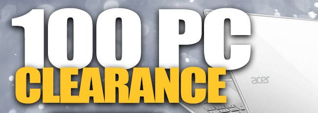The 100 PC Clearance!