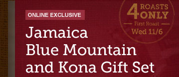 ONLINE EXCLUSIVE -- Jamaica Blue Mountain and Kona Gift Set