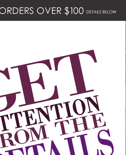 GET ATTENTION! It's all in the details!