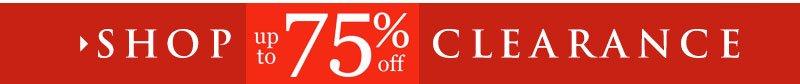 BONUS SALE! Save up to 75% OFF - SHOP Clearance