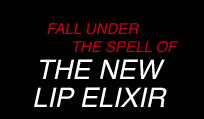 FALL UNDER THE SPELL OF THE NEW LIP ELIXIR