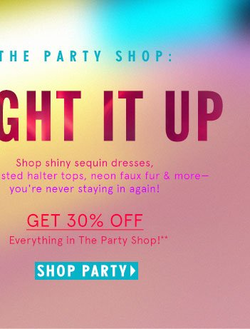 Get 30% Everything in The Party Shop!