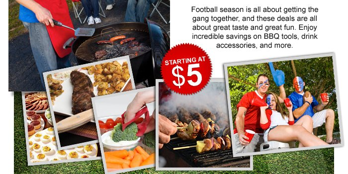 Football Frenzy: Tailgating & BBQ Blowout. Football season is all about getting the gang together, and these deals are all about great taste and great fun. Enjoy incredible savings on BBQ tools, drink accessories, and more. Game day is coming up – are you ready?