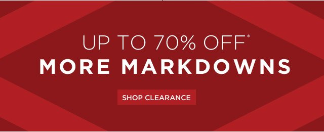 Up To 70% Off* More Markdowns