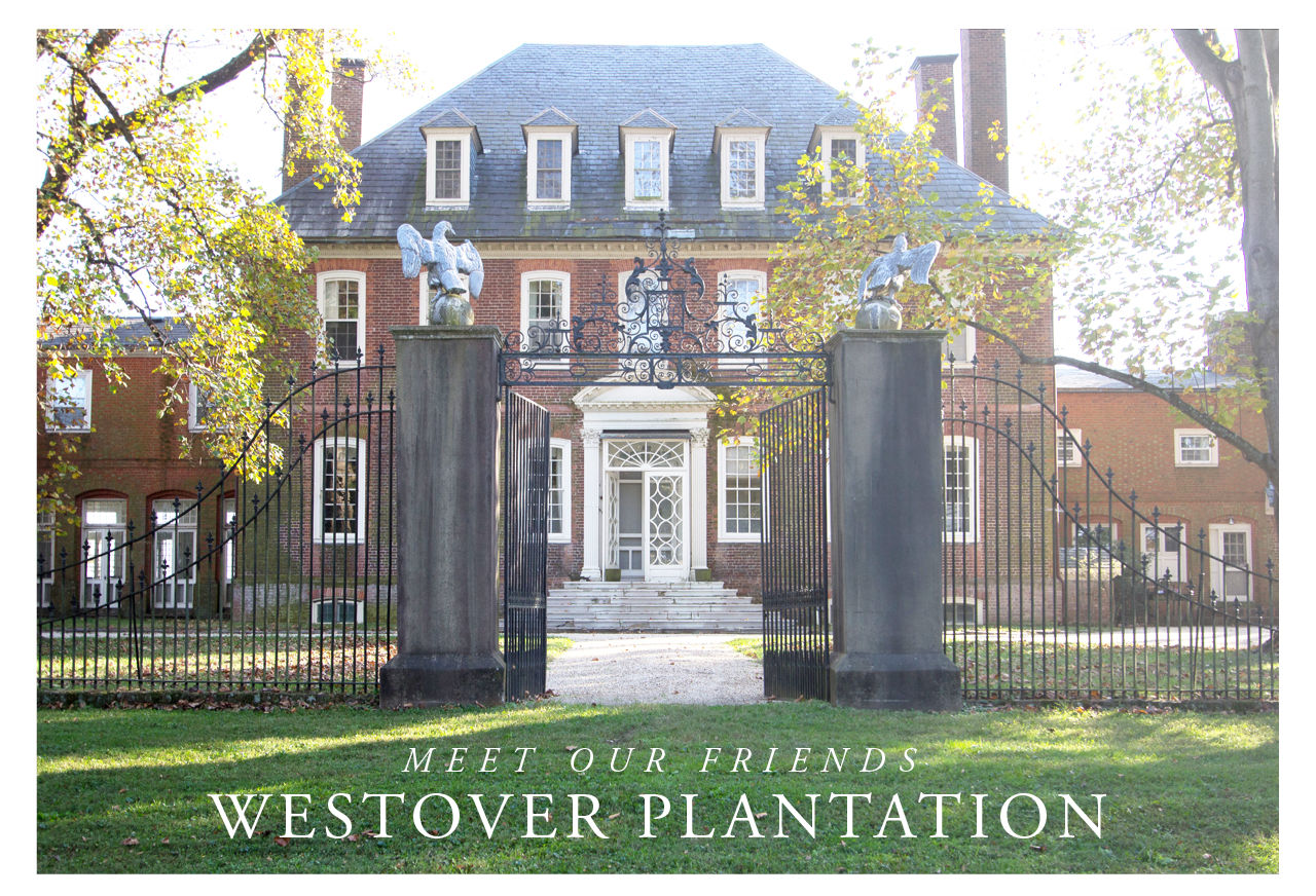 Meet Our Friends - Westover Plantation