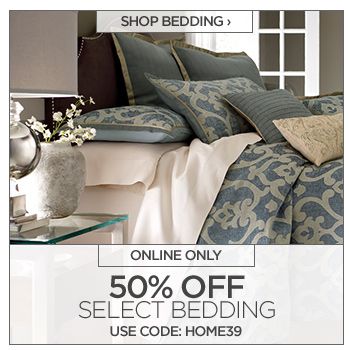 SHOP BEDDING ›   ONLINE ONLY  50% OFF SELECT BEDDING USE CODE: HOME39