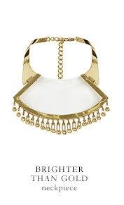 BRIGHTER THAN GOLD neckpiece